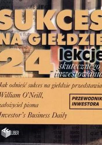 Okładka książki Sukces na giełdzie 24 lekcje skutecznego inwestowania