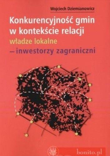 Okładka książki Konkurencyjność gmin w kontekście relacji - inwestorzy zagraniczni