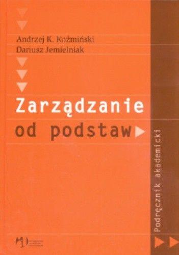 Okładka książki Zarządzanie od podstaw podręcznik akademicki