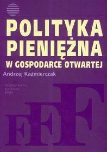 Okładka książki Polityka pieniężna w gospodarce otwartej