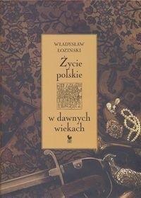 Okładka książki Życie polskie w dawnych wiekach