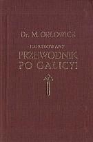Okładka książki Ilustrowany przewodnik po Galicyi
