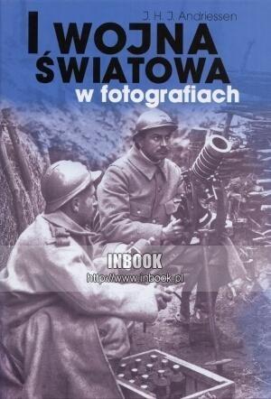 Okładka książki I wojna światowa w fotografiach - J. H. J. Andriessen