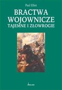 Okładka książki Bractwa wojownicze tajemne i złowrogie
