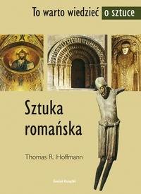 Okładka książki Sztuka romańska - Hoffmann Thomas R.
