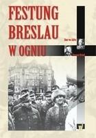 Okładka książki Festung Breslau w ogniu