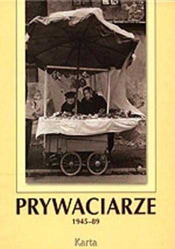 Okładka książki Prywaciarze 1945-89