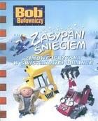 Okładka książki Bob Budowniczy. zasypani śniegiem