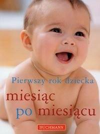 Okładka książki Pierwszy rok dziecka miesiąc po miesiącu