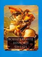 Okładka książki Bohaterowie historii świata