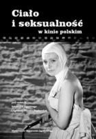 Okładka książki Ciało i seksualność w kinie polskim
