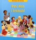 Okładka książki PANI ANIA I KROKODYL. KIM BęDę GDY DOROSNę