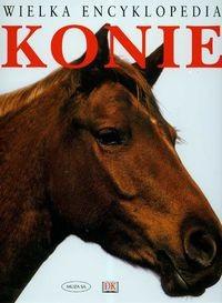 Okładka książki Konie Wielka Encyklopedia Tw