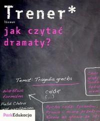 Okładka książki Jak czytać dramaty trener