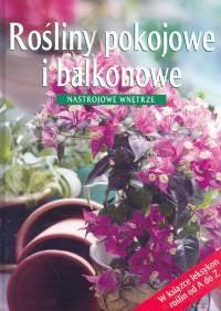 Okładka książki Rośliny pokojowe i balkonowe. Nastrojowe wnętrze