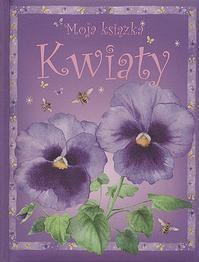 Okładka książki Moja Ksiązka Kwiaty Tw
