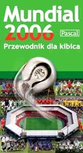 Okładka książki Mundial 2006. Przewodnik dla kibica