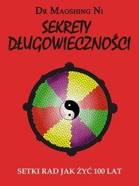 Okładka książki Sekrety długowieczności - dr. Maoshing Ni