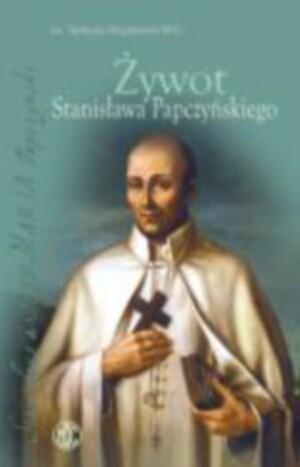 Okładka książki Żywot Stanisława Papczyńskiego
