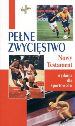 Okładka książki Pełne zwycięstwo. Nowy Testament dla sportowców