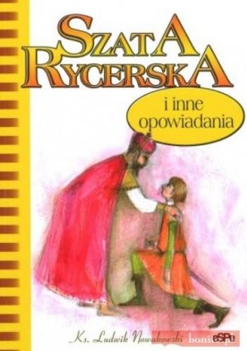 Okładka książki Ks. Ludwik Nowakowski. Szata rycerska.