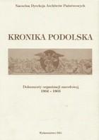 Okładka książki Kronika Podolska. Dokumenty Organizacji Narodowej 1862-1863. Pamiętnik Zygmunta Starorypińskiego