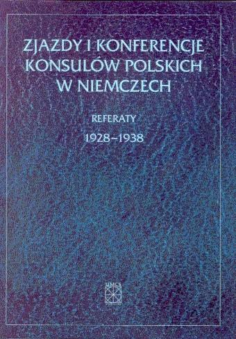 Okładka książki Zjazdy i konferencje konsulów polskich w Niemczech. Referaty 1928-1938