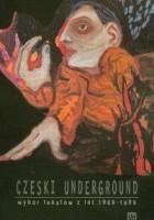 Czeski underground. Wybór tekstów z lat 1969-1989