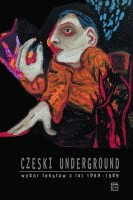 Okładka książki Czeski underground. Wybór tekstów z lat 1969-1989