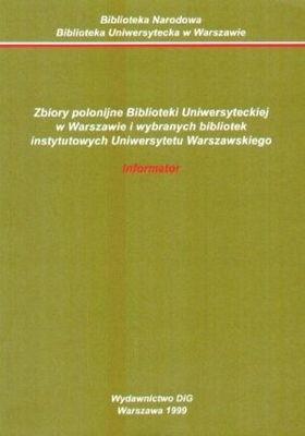 Okładka książki Zbiory polonijne Biblioteki Uniwersyteckiej w Warszawie i wy