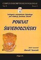 Okładka książki Corpus Inscriptionum Poloniae. Tom X. zeszyt 3.  Powiat świebodziński