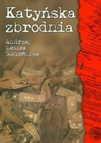 Okładka książki Katyńska zbrodnia