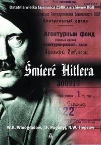 Okładka książki Śmierć Hitlera - Winogradow W.K., Pogonyj J.F., Tiepcow N.W.