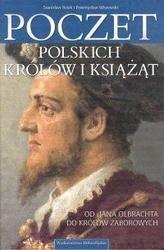 Okładka książki Poczet polskich królów i książąt: od Jana Olbrachta do królów zaborowych