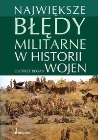Okładka książki Największe błędy militarne w historii wojen