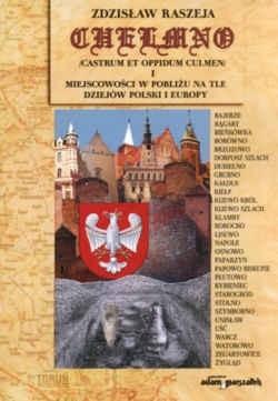 Okładka książki Chełmno i miejscowości w pobliżu na tle dziejów Polski