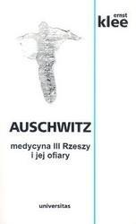 Okładka książki Auschwitz. Medycyna III Rzeszy i jej ofiary