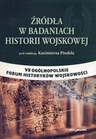 Okładka książki Żródła w badaniach historii wojskowej. VII ogólnopolskie forum historyków wojskowości
