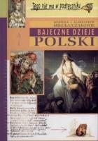 Bajeczne dzieje Polski