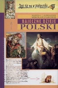 Okładka książki Bajeczne dzieje Polski