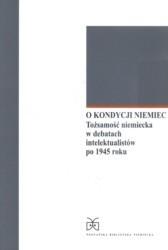 Okładka książki O kondycji Niemiec Toasamoaa niemiecka w debatach...