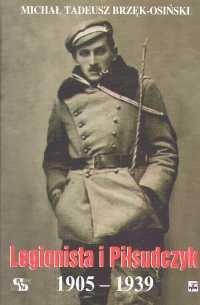 Okładka książki Legionista i Piłsudczyk 1905-1939