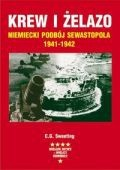 Okładka książki Krew i żelazo. Niemiecki podbój Sewastopola.