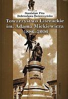 Okładka książki Towarzystwo Literackie im. Adama Mickiewicza 1886-2006