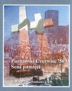 Okładka książki Poznański Czerwiec 56. Sens pamięci