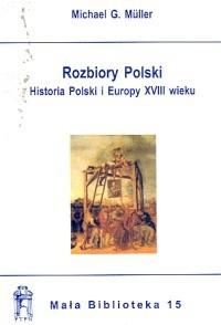 Okładka książki Rozbiory Polski - Muller Michael g.