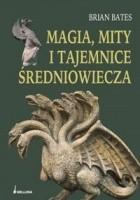 Magia, mity i tajemnice Średniowiecza
