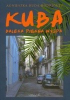 Kuba. Daleka, piękna wyspa