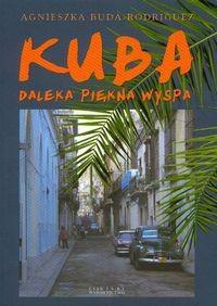 Okładka książki Kuba. Daleka, piękna wyspa