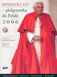 Okładka książki Benedykt XVI Pielgrzymka do Polski 2006